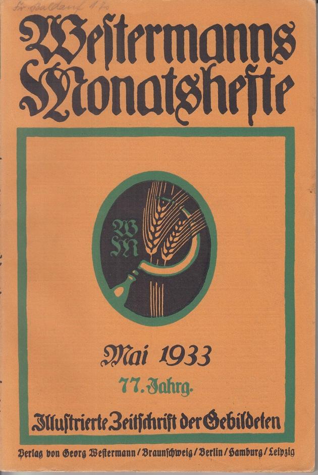 Diverse Westermanns Monatshefte. 77. Jahrg. Mai 1933 Illustrierte Deutsche Zeitschrift für das Geistige Leben der Gegenwart.