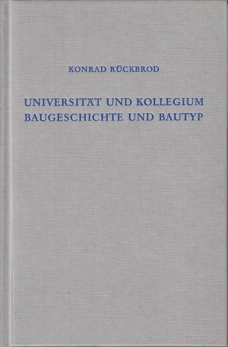 Konrad, Rückbrod Universität und Kollegium. Baugeschichte und Bautyp. Erstauflage EA,