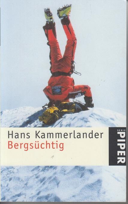 Bergsüchtig : Klettern und Abfahren in der Todeszone.