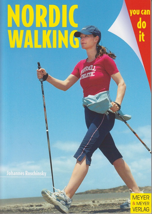 Nordic Walking. You can do it. 2. Auflage