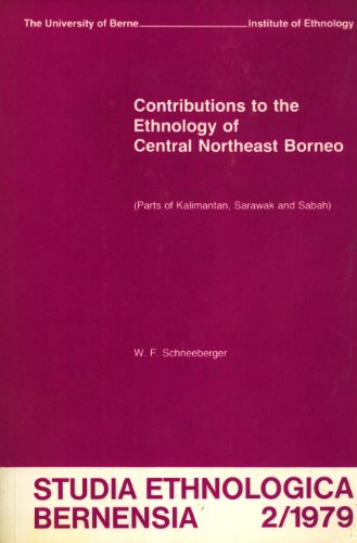 Studia Ethnologica Bernensia - Contributions to the Ethnology of Central Northeast Borneo. Parts of Kalimantan, Sarawak and Sabah. 2/1979.