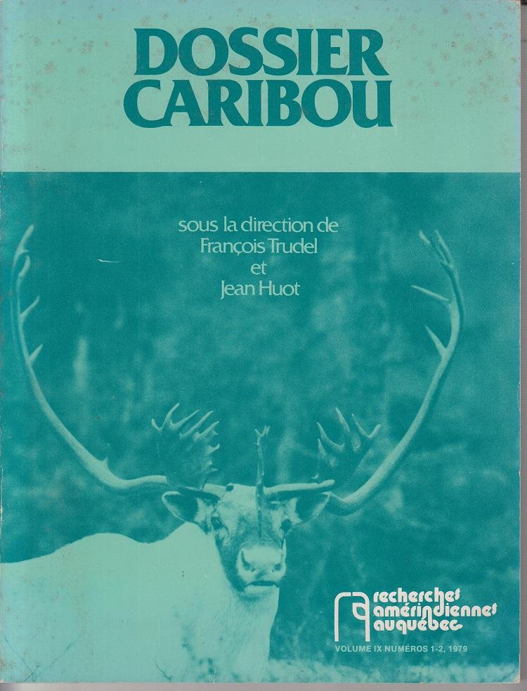 Dossier Caribou. Ecologie et exploitation du caribou au Quebec-Labrador.
