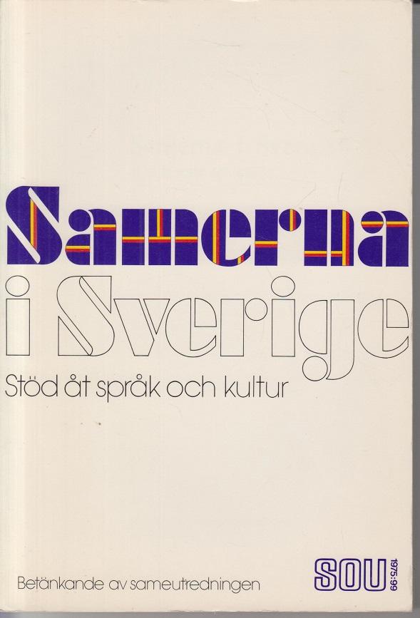 Samerna i Sverige. Stöd at sprak och kultur.