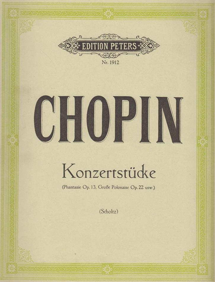 Chopin. Konzertstücke (Phantasie Op. 13, Große Polonaise Op. 22 usw.), Edition Peters Nr. 1912.