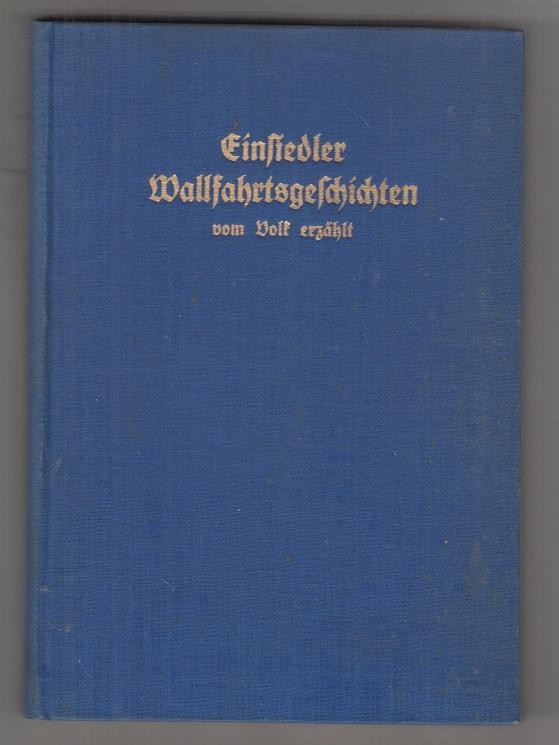 Einsiedler Wallfahrtsgeschichten : Vom Volk erzählt. Hrsg. von Eugen Pfiffner