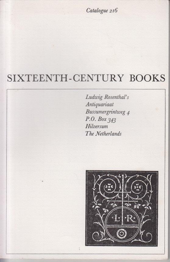 Rosenthal, A. Catalogue 216. Sixteenth-century books.