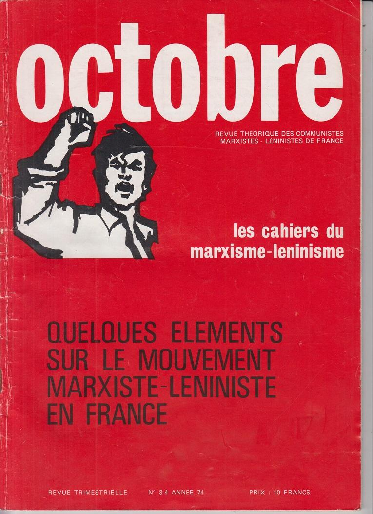 Octobre. Revue Trimestrielle, No. 3-4, Annee 74. Revue Theorique des communistes marxistes-leninistes de France.