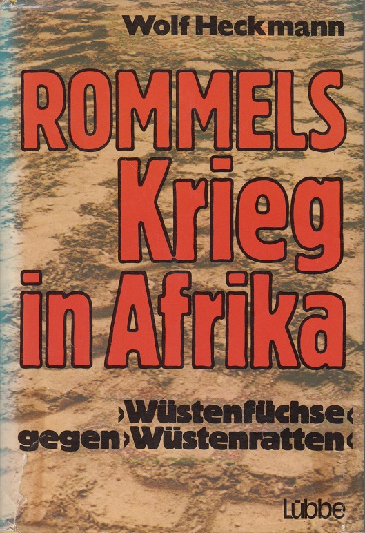 Rommels Krieg in Afrika. Wüstenfüchse gegen Wüstenratten. 2. verb. Aufl.