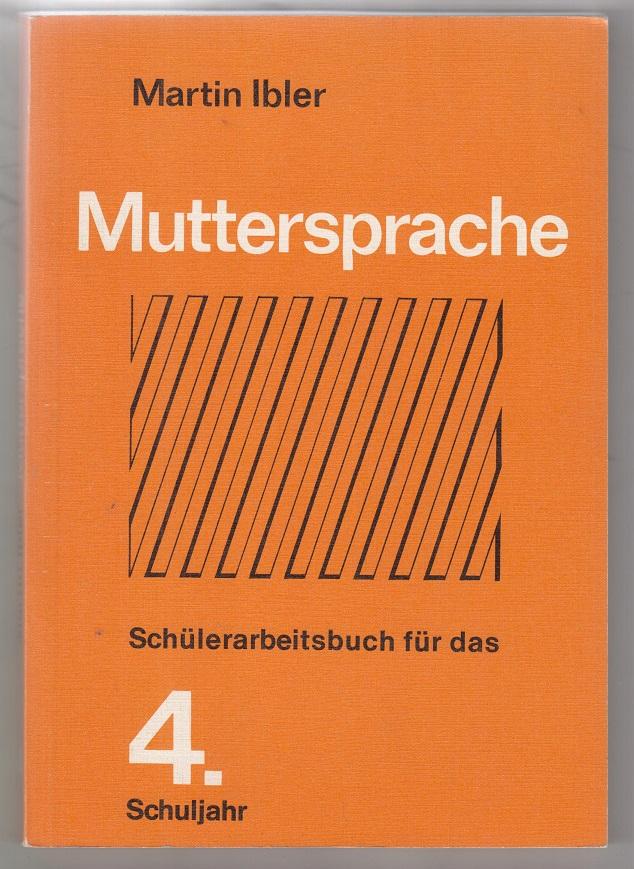 Muttersprache. 4. Jahrgangsstufe. Schülerarbeitsbuch für den Sprachunterricht an Volksschulen.