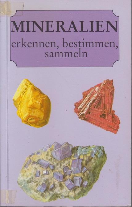 Kourimsky, J. Mineralien erkennen, bestimmen, sammeln.