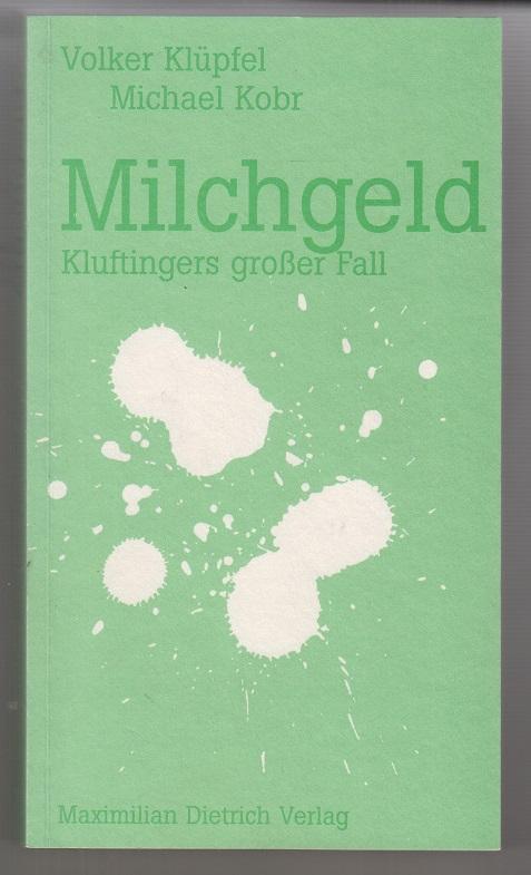 Milchgeld. Kluftingers großer Fall. 8. Auflage.