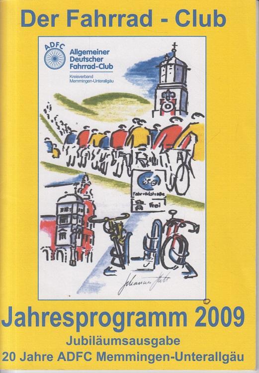 Der Fahrrad-Club. Jahresprogramm 2009. Jubiläumsausgabe: 20 Jahre ADFC Memmingen-Unterallgäu.