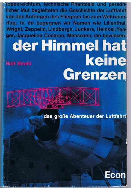 Der Himmel hat keine Grenzen ( Fliegerei ) - Das große Abenteuer der Luftfahrt - Erste Auflage