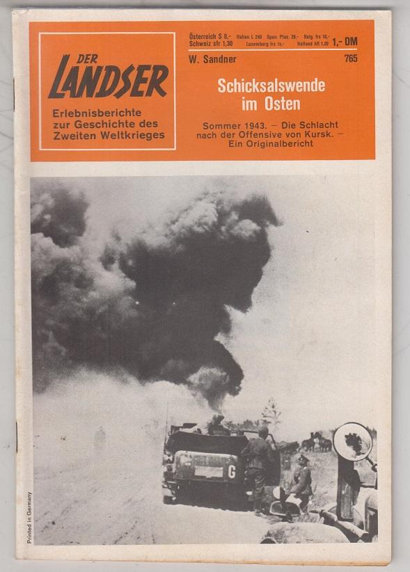 Der Landser. Band 765: Schicksalswende im Osten. Erlebnisberichte zur Geschichte des Zweiten Weltkrieges.