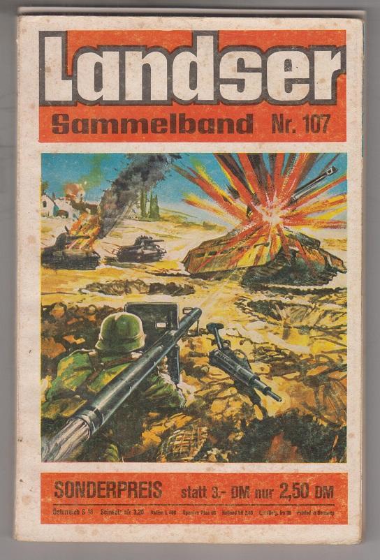 Der Landser. Sammelband 107: Ohne Panzer, ohne Straßen. Obergefreiter Otto Riehs. Erlebnisberichte zur Geschichte des Zweiten Weltkrieges.