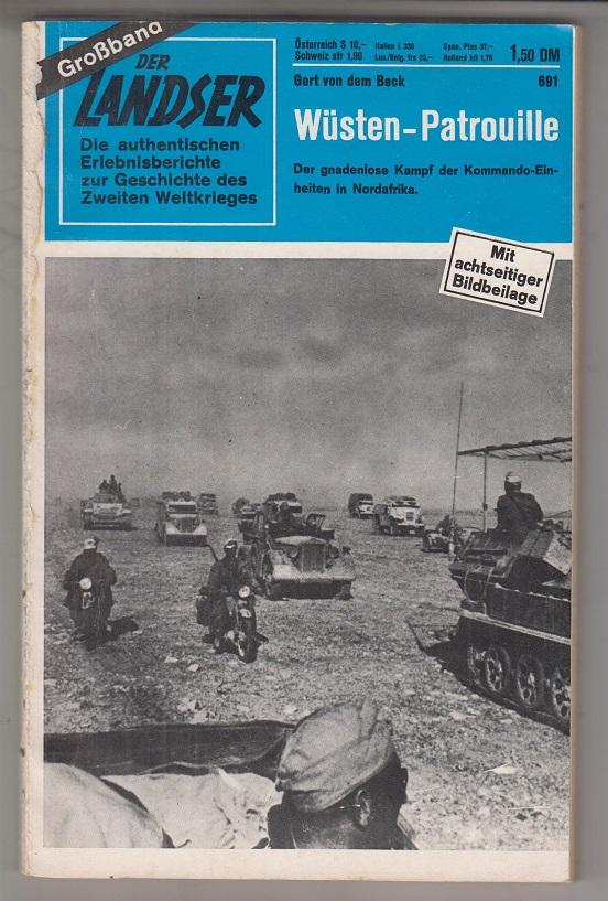 Der Landser. Sammelband 691: Wüsten-Patrouille. Ein General stirbt für seine Armee. Erlebnisberichte zur Geschichte des Zweiten Weltkrieges.