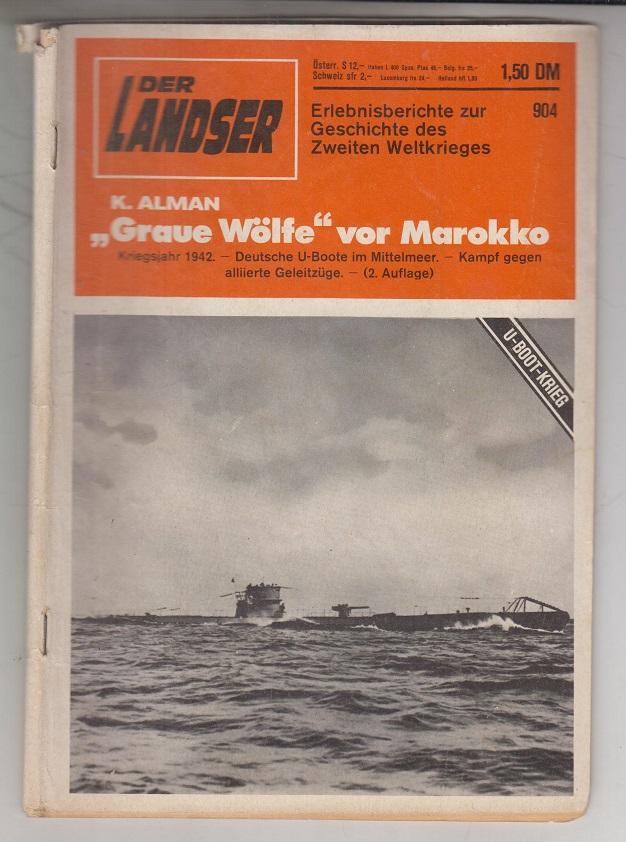 Der Landser. Band 904: Graue Wölfe vor Marokko. Erlebnisberichte zur Geschichte des Zweiten Weltkrieges.
