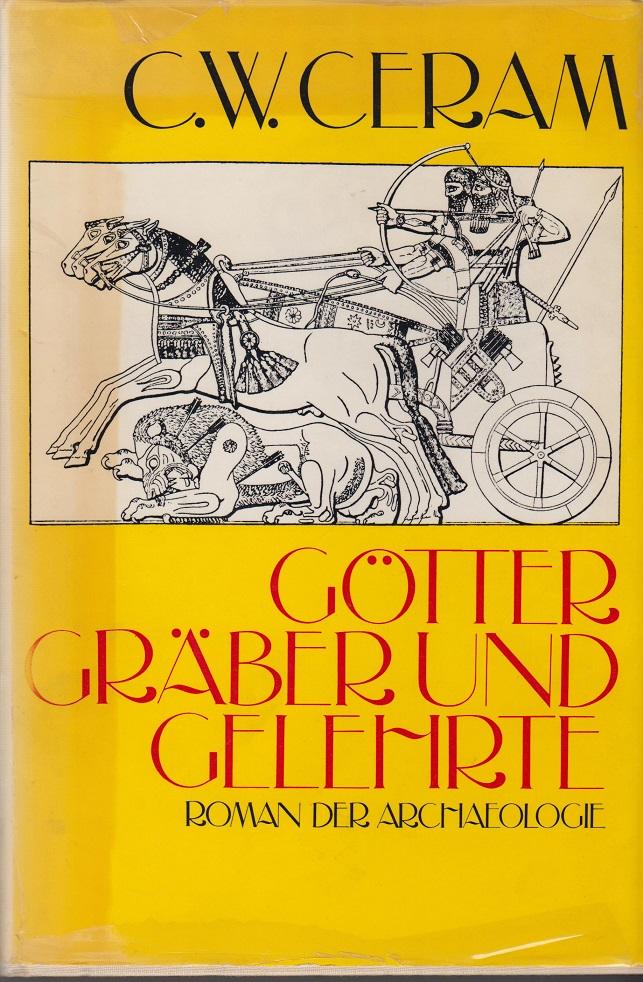 Götter Gräber und Gelehrte - Roman der Archäologie ergänzte Auflage