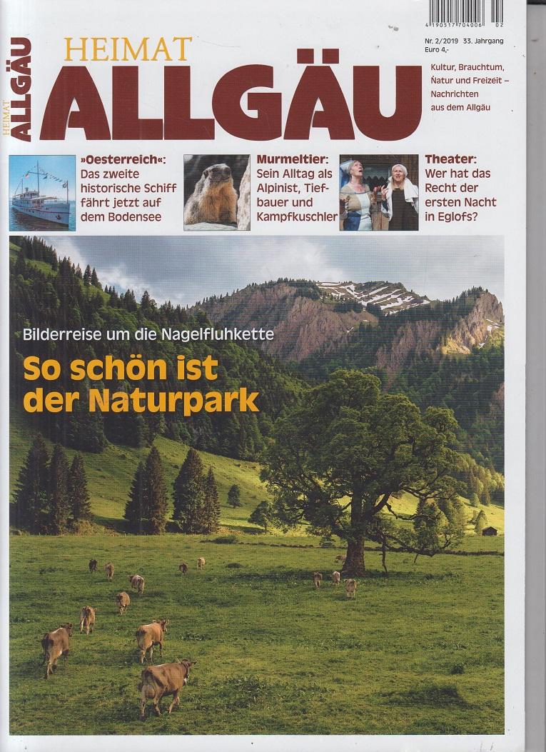 Heimat Allgäu - Ausgabe 2., Jahr 2019. Kultur, Brauchtum, Natur und Freizeit - Nachrichten aus dem Allgäu. 18. Jahrgang.