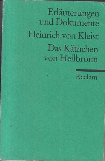 Das Käthchen von Heilbronn oder die Feuerprobe. Universal-Bibliothek ; Nr. 8139 : Erl. u. Dokumente
