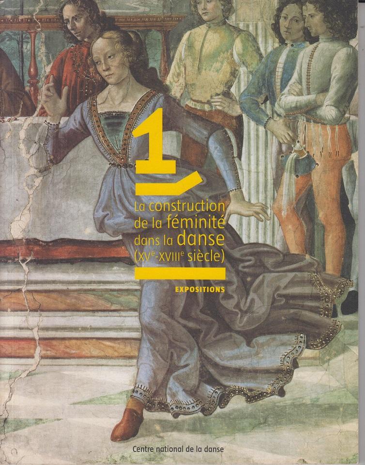 La construction de la féminité dans la danse 1, XV-XVIII siecle. Expositions.