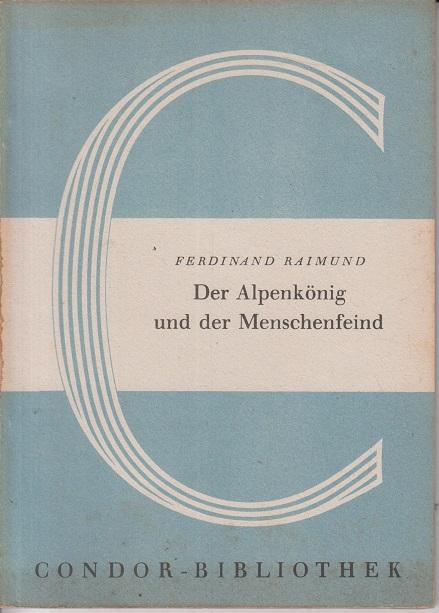 Raimund, Ferdinand (Verfasser) und Theodor (Herausgeber) Borken Der Alpenkönig und der Menschenfeind Ferdinand Raimund