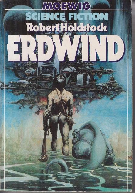 Erdwind. Robert Holdstock. Hrsg. u. mit e. Nachw. von Hans Joachim Alpers. / Moewig ; 3522 : Science-fiction Dt. Erstausg.
