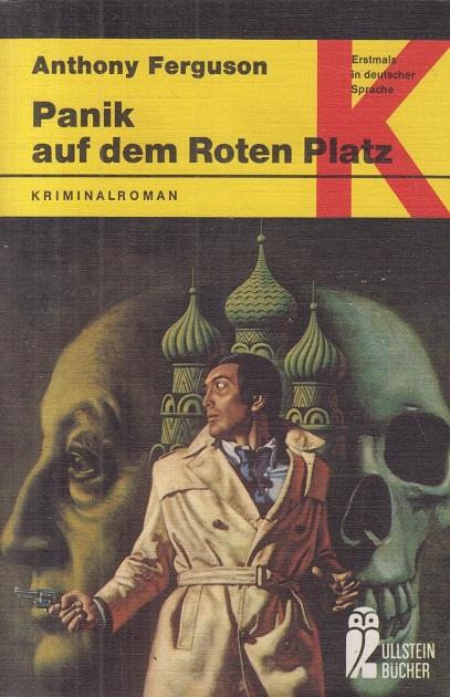 Ferberguson, Anthony Panik auf dem roten Platz. Kriminalroman Ullstein- Buch Nr. 1487