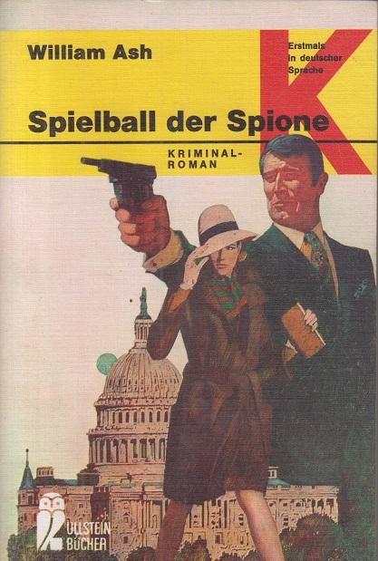 Spielball der Spione. Kriminalroman Ullstein- Buch Nr. 1423