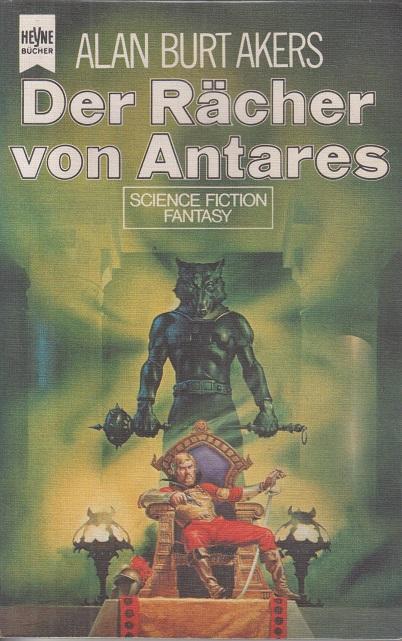 Akers, Alan Burt Der Rächer von Antares. Band 10 der Abenteuer Dray Prescots. Fantasy-Roman.