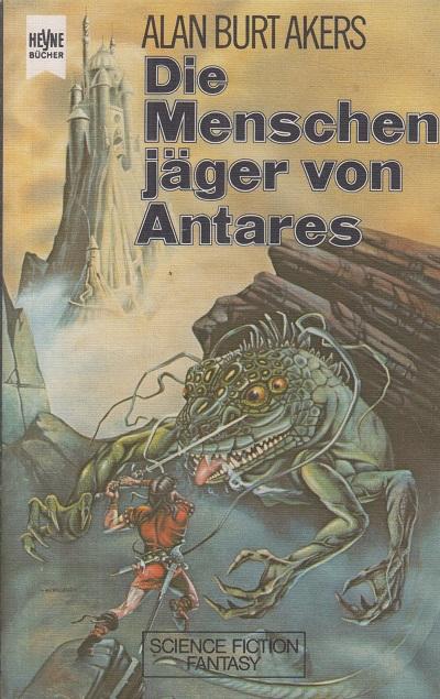Akers, Alan Burt Die Menschenjäger von Antares. Band 6 der Abenteuer Dray Prescots. Fantasy-Roman.
