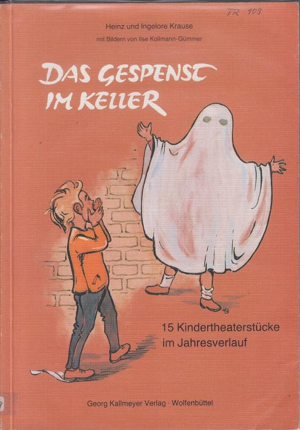 Das Gespenst im Keller. 15 Kindertheaterstücke im Jahreslauf.