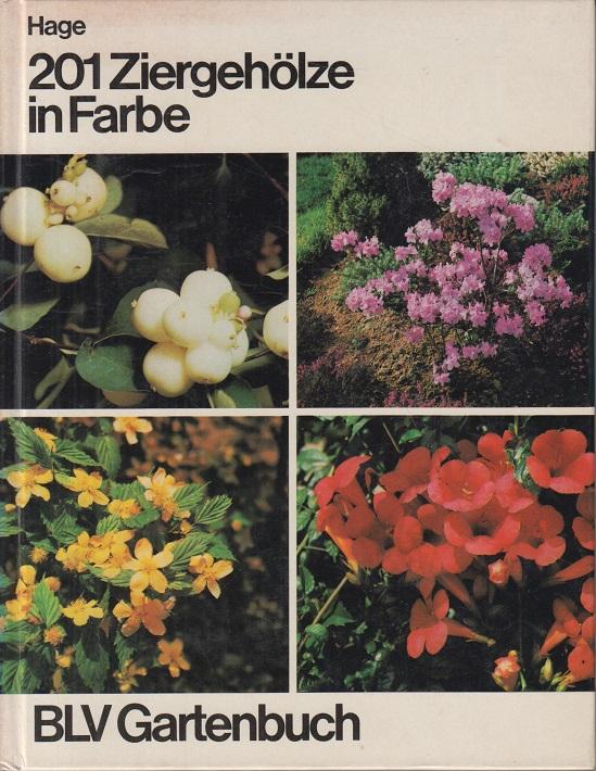 Zweihunderteins Ziergehölze in Farbe. Ziersträucher, Koniferen, Kletterpflanzen Auflage: 1.