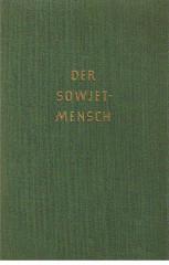 Der Sowjetmensch. Versuch eines Porträts nach 12 Reisen in die Sowjeunion 1929 - 1957. 13. - 23. Tsd.