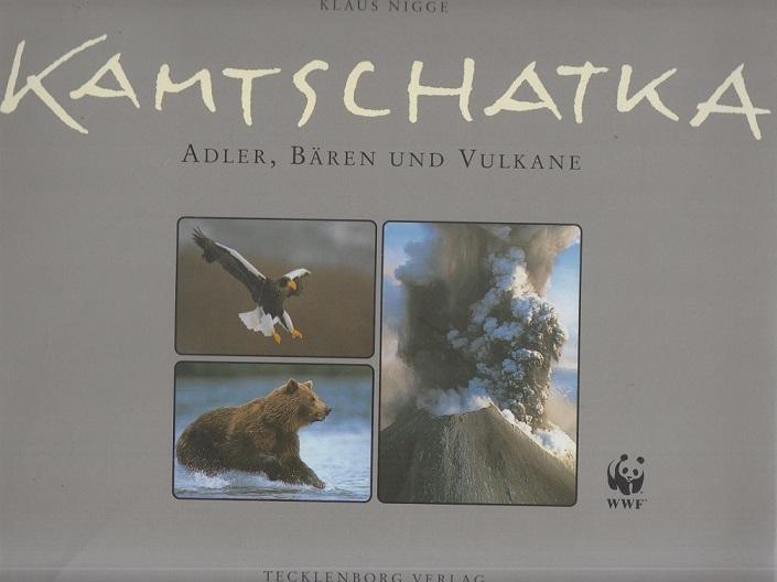 Kamtschatka: Adler, Bären und Vulkane. Auflage: 1.
