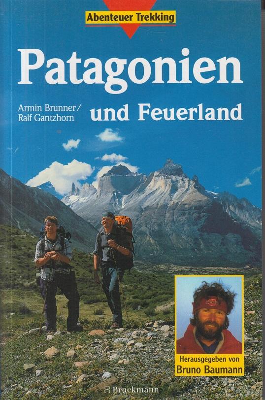 Patagonien und Feuerland. Abenteuer Trekking.