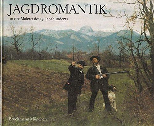 jagdromantik. in der malerei des 19. jahrhundert.