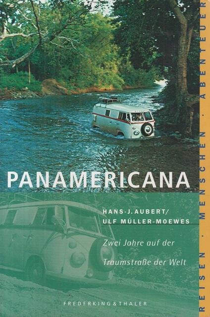 Panamericana. Zwei Jahre auf Traumstraße der Welt. 4. Aufl.