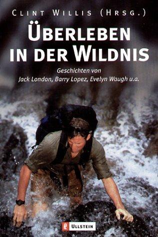 Willis, Clint Überleben in der Wildnis