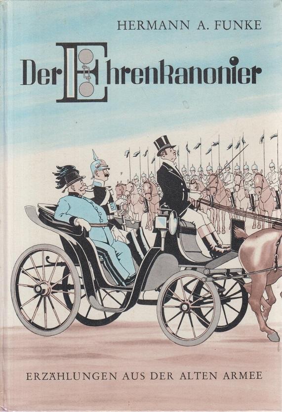 Funke, Hermann A. Der Ehrenkanonier