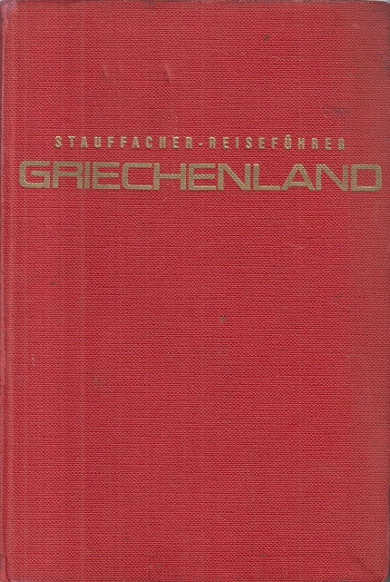 Stauffacher - Reiseführer. Griechenland. 1. Aufl.