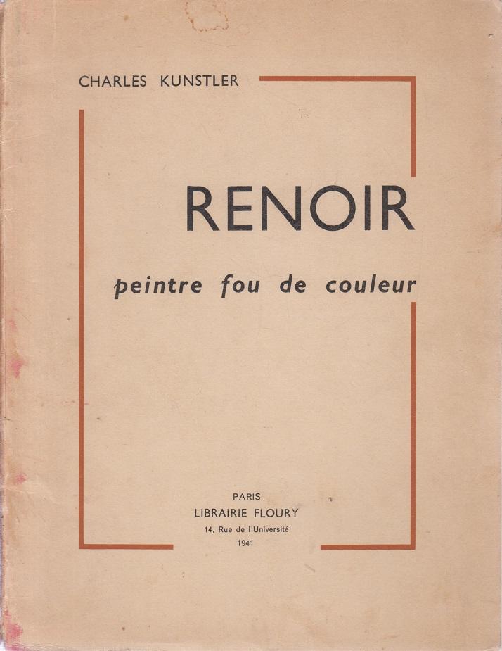 Kunstler, Charles Renoir peintre fou de couleur.