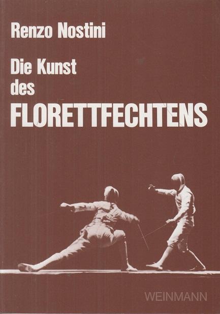 Nostini, Renzo Die Kunst des Florettfechtens Auflage: 3
