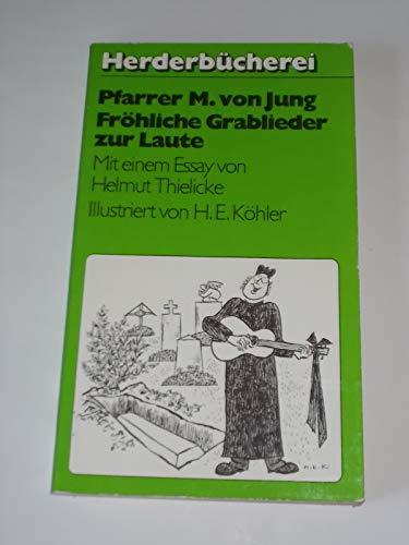 H., E. Köhler Fröhliche Grablieder zur Laute. Herder Bücherei 599.