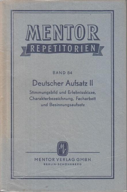 Deutscher Aufsatz II.  Mentor-Repetitorien Band 84. 5. Auflage.