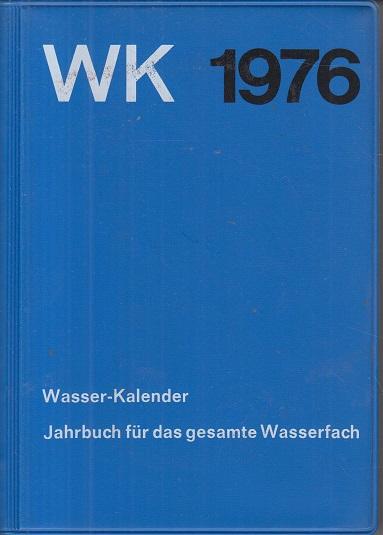 Hübner, H. (Hrsg.) WK - Wasser-Kalender 1976. Jahrbuch für das gesamte Wasserfach