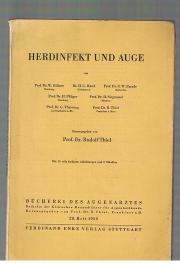 Herdinfekt und Auge Mit Beiträgen v. W. Gilbert, H. G. Härtl, G. W. Parade, H. Pflüger, H. Siegmund, G. Theissing u. R. Thiel. Hrsg. v. Rudolf Thiel. (Wolfgang Stock zum 75. Geburtstag gewidmet).