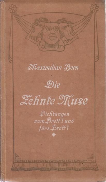 Maximilian Bern Die Zehnte Muse. Dichtungen vom Brettl fürs Brettl.