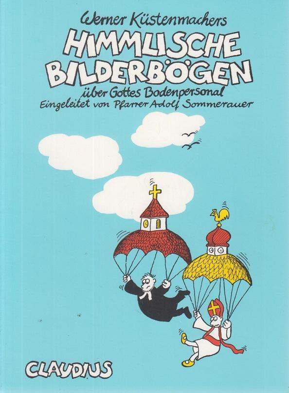 Küstenmacher, Werner Tiki Himmlische Bilderbögen. Über Gottes Bodenpersonal 18.  Aufl.