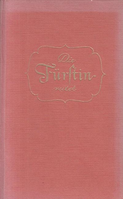 Die Fürstin reitet Roman aus dem Rußland Katharinas II. 66. Jahrgang / Band Nr. 852